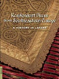 Resplendent Dress from Southeastern Europe: A History in Layers