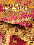 The Peruvian Four-Selvaged Cloth: Ancient Threads / New Directions