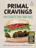 Primal Cravings Your Favorite Foods Made Primal Paleo Style