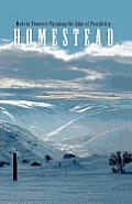 Homestead: Modern Pioneers Pursuing the Edge of Possibility
