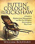 Puttin' Cologne on the Rickshaw: A Guide to Dysfunctional Management and the Evil Workplace Environments They Create