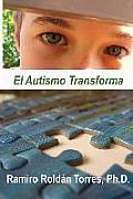 El Autismo Transforma: Un Camino Para Transformar Vidas