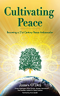 Cultivating Peace The Art & Science of Personal & Planetary Peacemaking