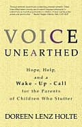 Voice Unearthed: Hope, Help and a Wake-Up Call for the Parents of Childern Who Sutter