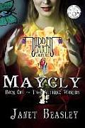 Hidden Earth Volume 1 Maycly Book One: Two Altered Worlds
