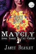 Hidden Earth Volume 1: Maycly the Trilogy Part 3: The Queen