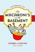 The Macaroni's in the Basement: Stories and Recipes, South Brooklyn 1947