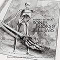 Bones Books and Bell Jars: Photographs of the Mutter Museum Collection