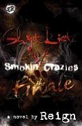 Shyt List 5: Smokin' Crazies the Finale (the Cartel Publications Presents)