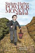 Sackets Harbor Powder Monkey: The War of 1812