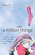 Million Tiny Things A Mothers Urgent Search for Hope in a Changing Climate