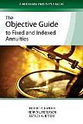 The Objective Guide to Fixed and Indexed Annuities