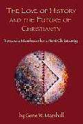 The Love of History and the Future of Christianity: Toward a Manifesto for a Next Christianity