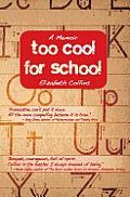 Too Cool for School: A Memoir
