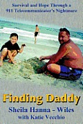Finding Daddy: A Memoir of a Murder, Survival, and a 911 Operator's Worst Nightmare