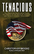 Tenacious: The Confucian Capitalism of China, the Tenacity of the American Character, and the Next Economic Renaissance
