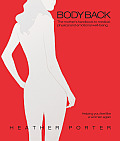 Body Back The Mothers Handbook to Medical Physical & Emotional Well Being