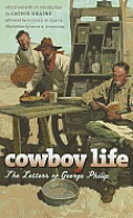 Cowboy Life the Letters of George Philip