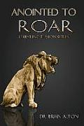 Anointed to Roar: Unleashing the Lion Within