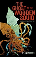 Ghost of the Wooden Squid