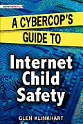 A Cybercop's Guide to Internet Child Safety