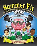 Summer Fit, Grade 7-8: Preparing Children Mentally, Physically and Socially for the Eighth Grade!