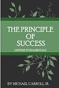 The Principle of Success: Lifetime Fundamentals