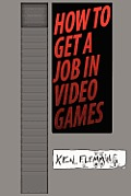 How to Get a Job in Video Games