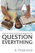 Question Everything: A Fresh Way to Read the Best Selling Book of All Time