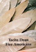 Tacita Dean: Five Americans