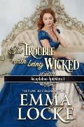 Trouble with Being Wicked
