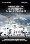 Invasion of the Profit Snatchers: A Practical Guide to Increasing Sales Without Cutting Prices & Protecting Your Dealership from Looters, Moochers & V