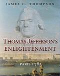 Thomas Jeffersons Enlightenment Paris 1785