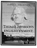 Thomas Jefferson's Enlightenment: Paris 1785