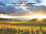 Ultimate Napa Valley Experience Wining Dining & Maximizing Your Stay in Wine Country
