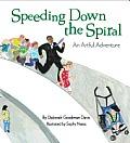 Speeding Down the Spiral An Artful Adventure