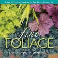 Fine Foliage Elegant Plant Combinations for Garden & Container
