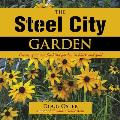 Steel City Garden: Creating a One-Of-A-Kind Garden in Black and Gold