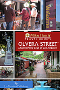 Olvera Street: Discover the Soul of Los Angeles (Mike Harris' Travel Guides)