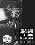 I Am the First Consciousness of Chaos: The Black Album
