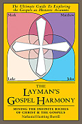 The Layman's Gospel Harmony: Mining the Infinite Riches of Christ and the Gospels