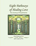 Eight Pathways of Healing Love: Your Journey of Transformation