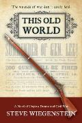 This Old World: A Novel of Utopian Dreams and Civil War
