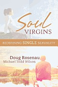 Soul Virgins: Reclaiming Single Sexuality