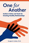 One for Another Goldens Rules & Tools for Creating Healthy Relationships