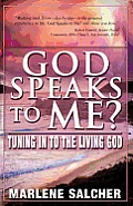 God Speaks to Me?: Tuning in to the Living God