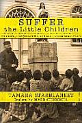 Suffer the Little Children: Genocide, Indigenous Nations and the Canadian State