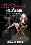 Ms. Cheevious in Hollywood: My Zany Years Spent Working in Tinsel Town