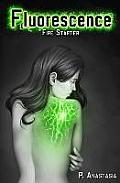 Fluorescence: Fire Starter