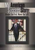 My American Success Story: Always the First, Never the Last